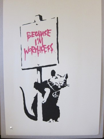 banksy - Rat because i'm worthless (Unsigned)
