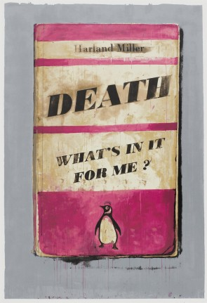 Harland Miller Death, What's In It For Me
