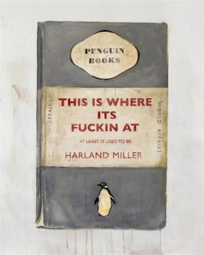 Harland Miller This Is Where It's Fuckin At, At Least It Used To Be